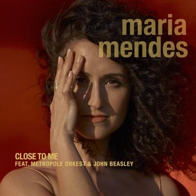 Maria Mendes– Close to Me