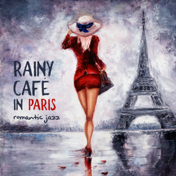 Rainy Café in Paris Romantic Jazz Mellow Music for Date Connecting Souls Music Zone album songs, reviews, credits