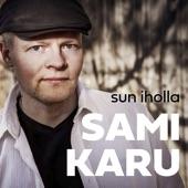 Sami Karu - Sun iholla