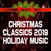 Christmas Music Guys - Christmas Classics 2019: Holiday Music