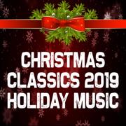 Christmas Classics 2019: Holiday Music - Christmas Music Guys