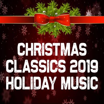 Christmas Classics 2019: Holiday Music