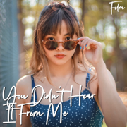 You Didn't Hear It from Me - EP - Film Dheva - Film Dheva