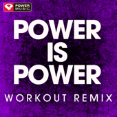 Power is Power (Extended Workout Remix) - Power Music Workout