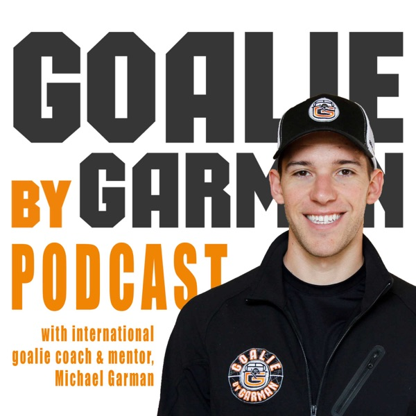 Goalie by Garman - How to Become a Great Goalie