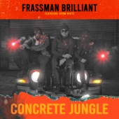 Frassman Brilliant feat. Jubba White - Concrete Jungle feat. Jubba White