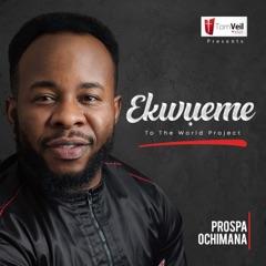 Ekwueme (feat. Osinachi Nwachukwu)