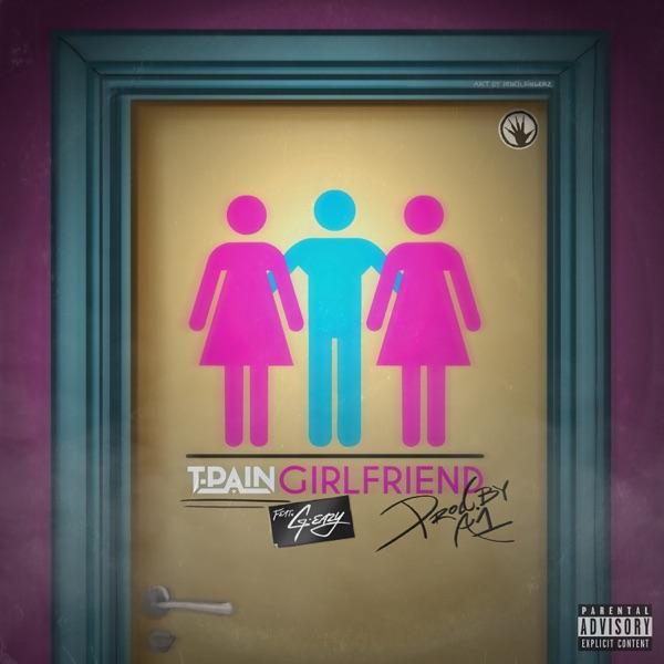 T-Pain - Girlfriend (feat. G-Eazy) song lyrics