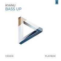 Bass Up - KYANU