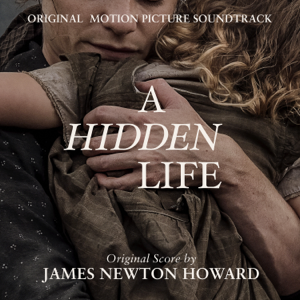 James Newton Howard - A Hidden Life (Original Motion Picture Soundtrack)