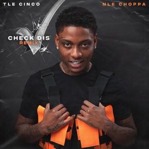 TLE Cinco - Check Dis feat. NLE Choppa [Remix]