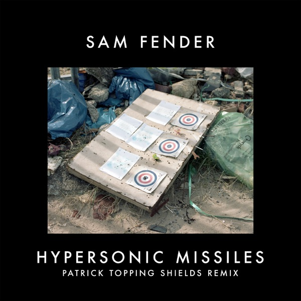 Hypersonic Missiles (Patrick Topping Shields Remix) - Single