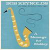 Bob Reynolds - A Message for Mobley  artwork