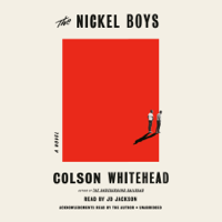 The Nickel Boys: A Novel (Unabridged)