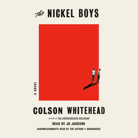 The Nickel Boys: A Novel (Unabridged) - Colson Whitehead MP3 Download