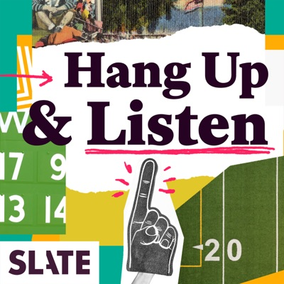 Hang Up and Listen | Podbay