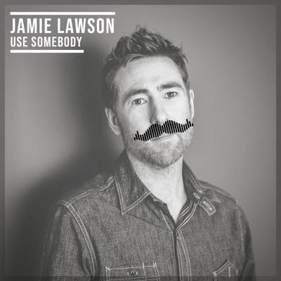 Use Somebody - Single - Jamie Lawson