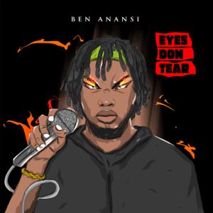 Ben Anansi - Eyes Don Tear