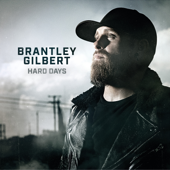 Hard Days - Brantley Gilbert