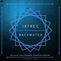 Backwater (Ronfoller rmx) - 187REC