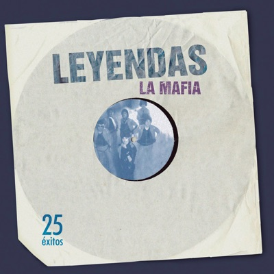 Leyendas (25 Éxitos) - La Mafia