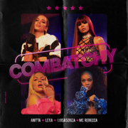Combatchy (feat. MC Rebecca) - Anitta, Lexa & Luísa Sonza - Anitta, Lexa & Luísa Sonza