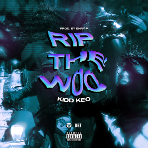 Kidd Keo - RIP THE WOO