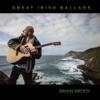 Great Irish Ballads - Brian Brody
