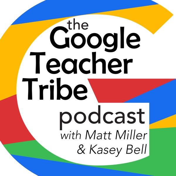 Google Teacher Tribe Podcast | Listen Free on Castbox