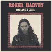 Roger Harvey - You & I (feat. Anika Pyle)