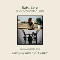 Lagu mp3 Raisa - Raisa Live In Lapangan Banteng (Sounds From The Corner) [Live] - EP baru, download lagu terbaru