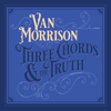 Van Morrison - Three Chords and the Truth  artwork