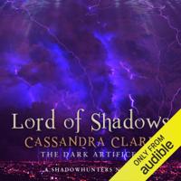 Cassandra Clare - Lord of Shadows: The Dark Artifices, Book 2 (A Shadowhunter Novel) (Unabridged) artwork