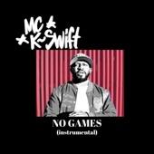M.C. K~swift - No Games (Instrumental)