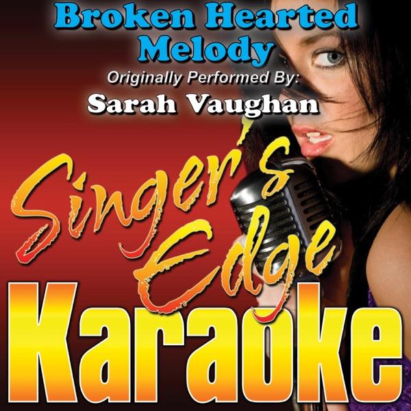 Broken Hearted Melody (Originally Performed By Sarah Vaughan) [Karaoke Version] - Single