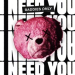 BADDIES ONLY - I Need You