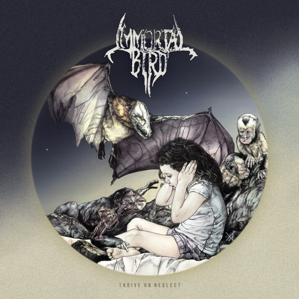 Immortal Bird - Thrive on Neglect album wiki, reviews