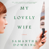 Samantha Downing - My Lovely Wife (Unabridged)  artwork