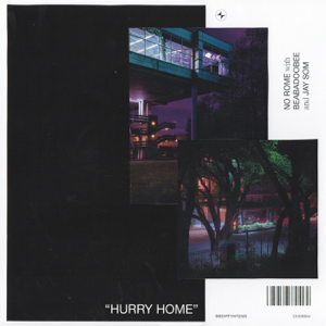 No Rome - Hurry Home feat. beabadoobee & Jay Som