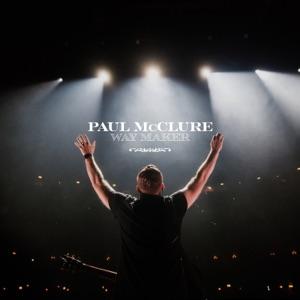 Paul McClure & The McClures - Way Maker (Live at Bethel)