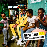 Life! - NOISE CANS - DOKTOR