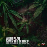 Mykal Rose - Weed Plan