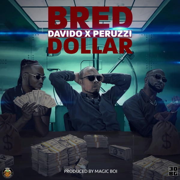 Dollar (feat. Davido & Peruzzi) - Single
