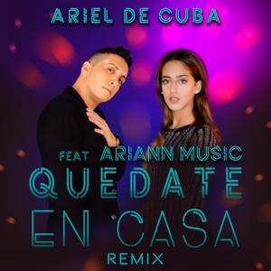 Ariel de Cuba - Quédate en Casa feat. Ariann Music [Remix]
