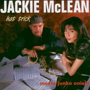 Hat Trick / Jackie McLean Meets Junko Onishi