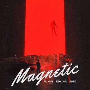 Full Crate - Magnetic feat. Susan Carol & Sergiio
