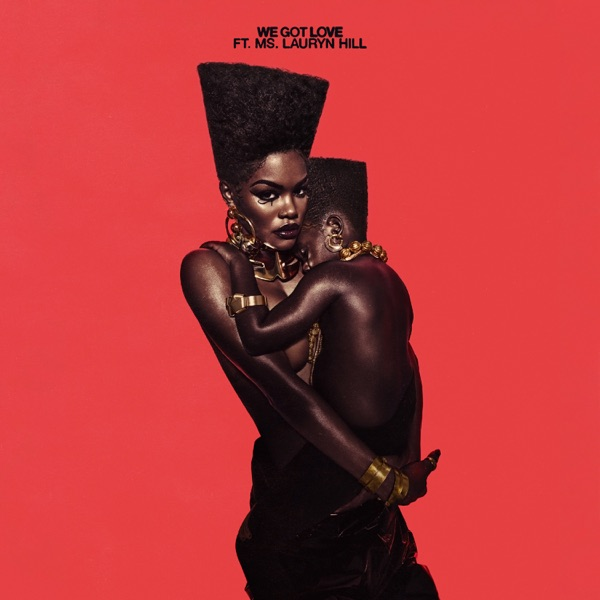 We Got Love (feat. Ms. Lauryn Hill) - Single