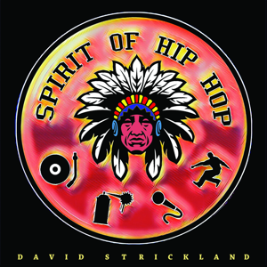 David Strickland - Spirit of Hip Hop