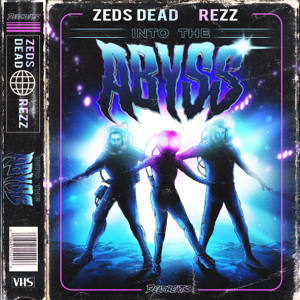 Zeds Dead & Rezz - Into The Abyss