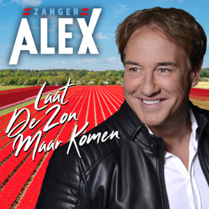 Alex - Laat De Zon Maar Komen